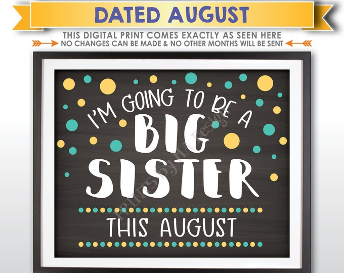 I'm Going to Be a Big Sister Pregnancy Announcement, Baby Number 2 due in AUGUST Dated Chalkboard Style PRINTABLE Baby #2 Reveal Sign <ID>