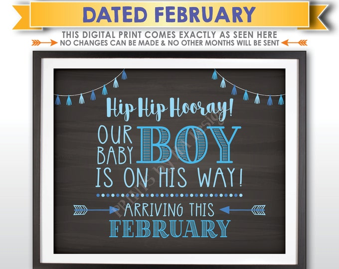 It's a Boy Sign, Having a Boy Gender Reveal Announcement, Our Baby Boy is on His Way, FEBRUARY Dated PRINTABLE Chalkboard Style Sign <ID>