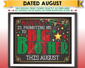 Christmas Pregnancy Announcement, Santa is Promoting me to Big Brother in AUGUST Dated Chalkboard Style PRINTABLE Xmas Baby Reveal Sign <ID>