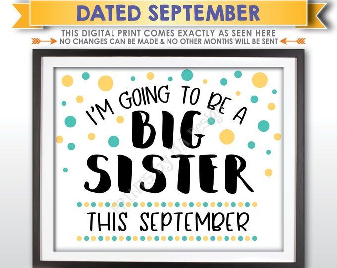 Baby #2 Pregnancy Announcement Sign, I'm Going to Be a Big Sister, Baby Number 2 is due in SEPTEMBER Dated PRINTABLE Baby Reveal Sign <ID>