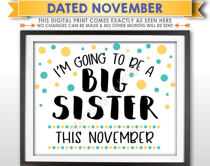 Baby #2 Pregnancy Announcement Sign, I'm Going to Be a Big Sister, Baby Number 2 is due in NOVEMBER Dated PRINTABLE Baby Reveal Sign <ID>