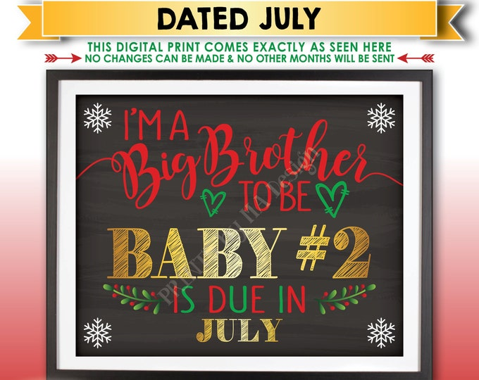 Christmas Pregnancy Announcement, I'm a Big Brother to be to Baby Number 2 in JULY Dated Chalkboard Style PRINTABLE Xmas Reveal Sign <ID>