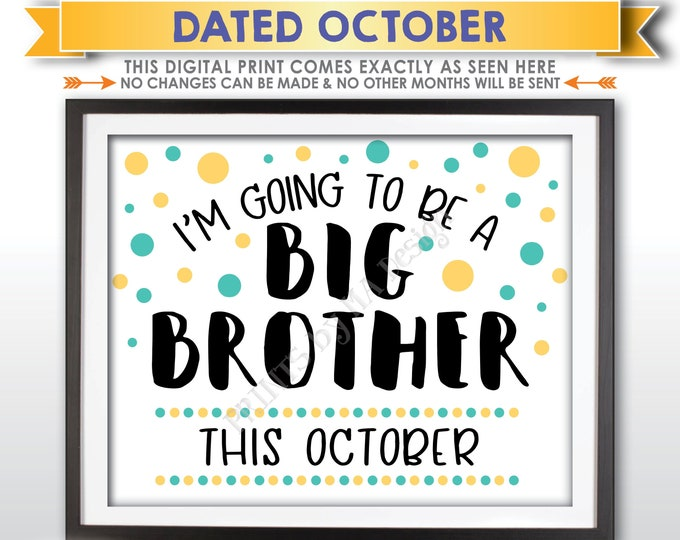 Baby Number 2 Pregnancy Announcement Sign, I'm Going to Be a Big Brother, Baby #2 is due in OCTOBER Dated PRINTABLE Baby Reveal Sign <ID>