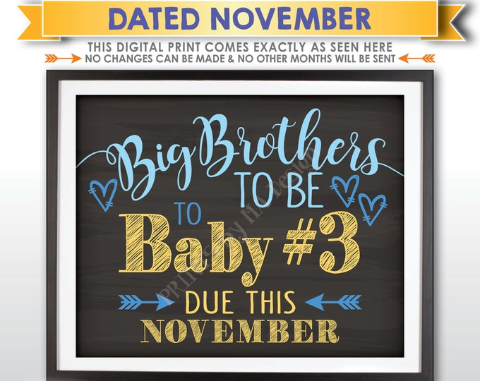 Baby #3 Pregnancy Announcement, Big Brothers to 3rd Child, Baby Number 3 due NOVEMBER Dated Chalkboard Style PRINTABLE Baby Reveal Sign <ID>