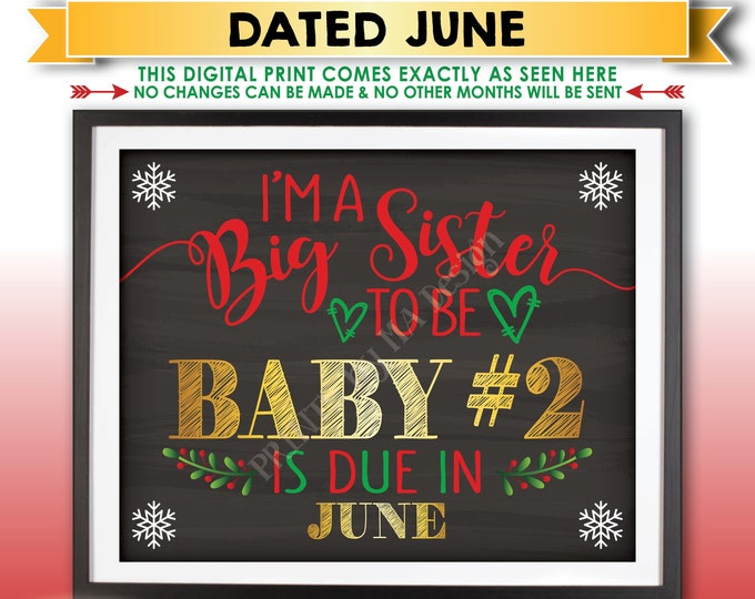 Christmas Pregnancy Announcement, I'm a Big Sister to be to Baby Number 2 in JUNE Dated Chalkboard Style PRINTABLE Xmas Reveal Sign <ID>