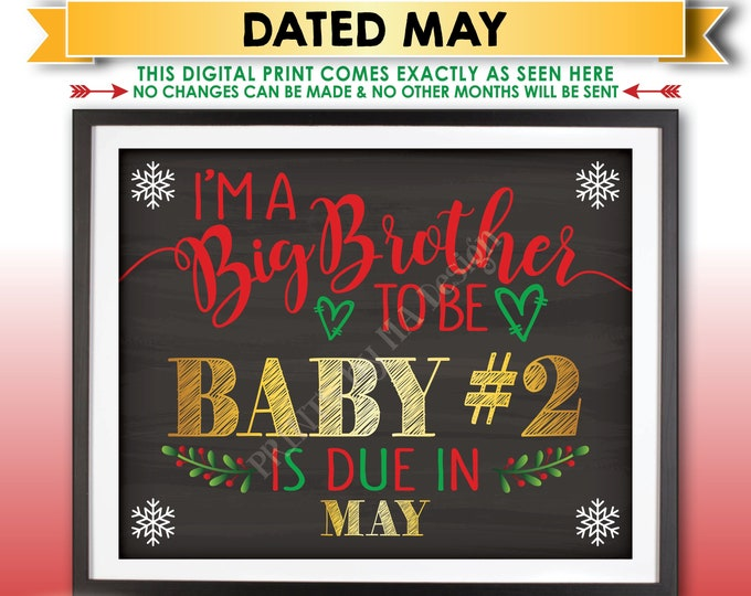 Christmas Pregnancy Announcement, I'm a Big Brother to be to Baby Number 2 in MAY Dated Chalkboard Style PRINTABLE Xmas Reveal Sign <ID>