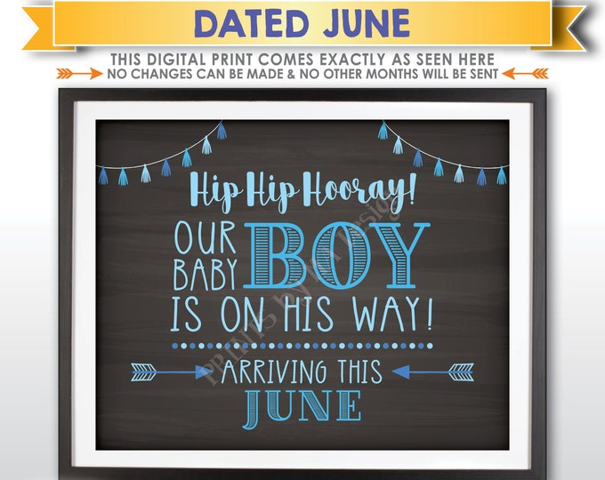 It's a Boy Sign, Having a Boy Gender Reveal Announcement, Our Baby Boy is on His Way, JUNE Dated PRINTABLE Chalkboard Style Sign <ID>
