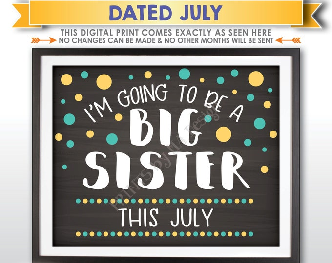 I'm Going to Be a Big Sister Pregnancy Announcement, Baby Number 2 due in JULY Dated Chalkboard Style PRINTABLE Baby #2 Reveal Sign <ID>