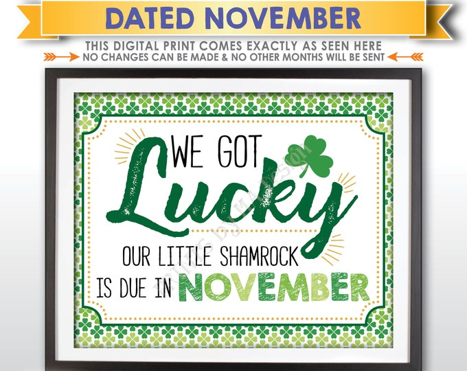 St Patrick's Day Pregnancy Announcement Sign, We Got Lucky Our Little Shamrock is Due in NOVEMBER Dated PRINTABLE New Baby Reveal Sign <ID>