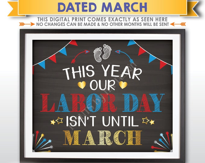 Labor Day Pregnancy Announcement Sign, This Year Our Labor Day isn't until MARCH Dated PRINTABLE Chalkboard Style Baby Reveal Sign <ID>