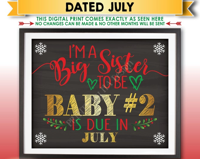 Christmas Pregnancy Announcement, I'm a Big Sister to be to Baby Number 2 in JULY Dated Chalkboard Style PRINTABLE Xmas Reveal Sign <ID>
