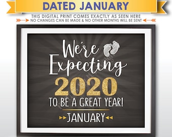 New Years Pregnancy Announcement, We're Expecting 2020 To Be a Great Year, Due in JANUARY Dated PRINTABLE Baby Reveal Sign <ID>