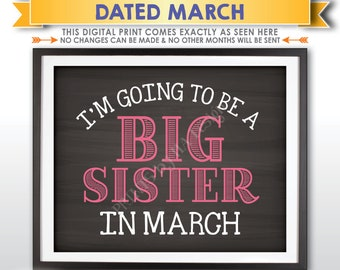 I'm Going to be a Big Sister Pregnancy Announcement, Big Sis to Baby #2 due MARCH Dated Chalkboard Style PRINTABLE Baby Reveal Sign <ID>