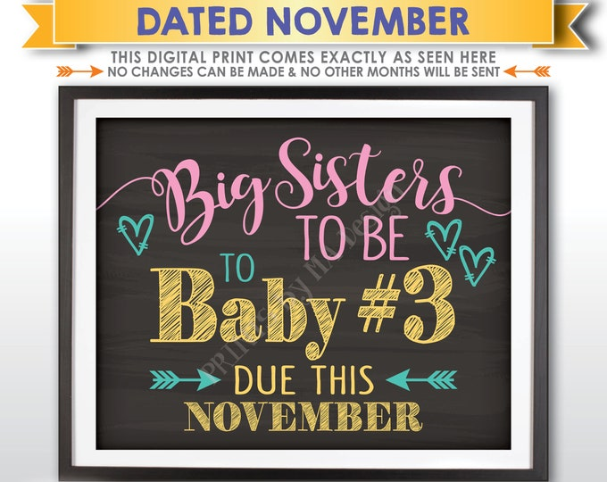 Baby #3 Pregnancy Announcement, Big Sisters to Baby Number 3, Expecting Third in NOVEMBER Dated Chalkboard Style PRINTABLE Reveal Sign <ID>