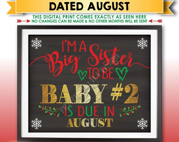 Christmas Pregnancy Announcement, I'm a Big Sister to be to Baby Number 2 in AUGUST Dated Chalkboard Style PRINTABLE Xmas Reveal Sign <ID>