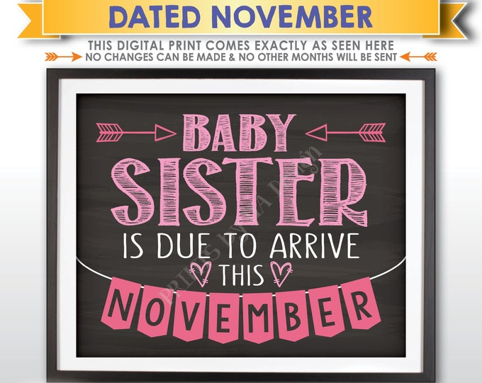 It's a Girl Gender Reveal Pregnancy Announcement, Baby Sister is due in NOVEMBER Dated Chalkboard Style PRINTABLE Pink Reveal Sign <ID>