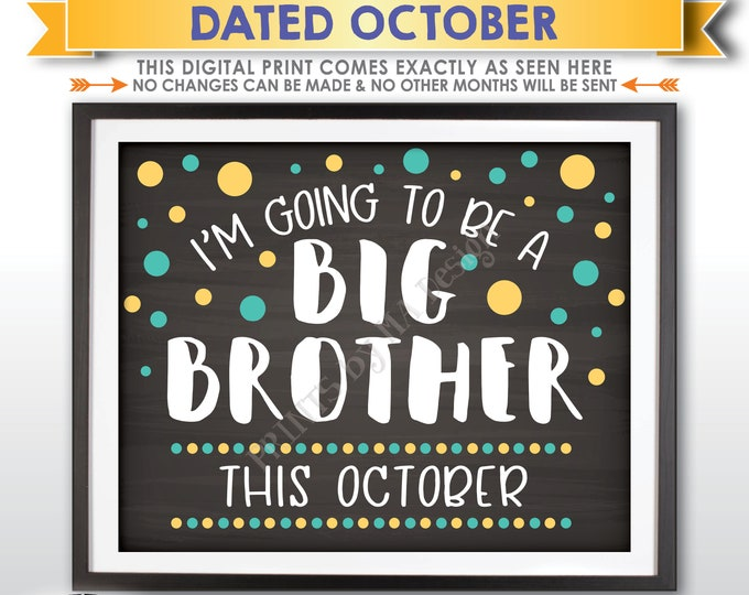 I'm Going to Be a Big Brother Pregnancy Announcement, Baby Number 2 due in OCTOBER Dated Chalkboard Style PRINTABLE Baby #2 Reveal Sign <ID>