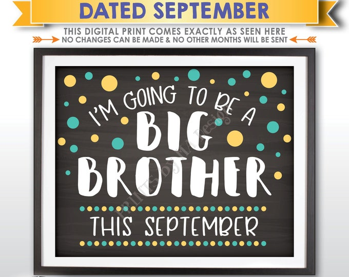 I'm Going to Be a Big Brother Pregnancy Announcement, Baby Number 2 due SEPTEMBER Dated Chalkboard Style PRINTABLE Baby #2 Reveal Sign <ID>