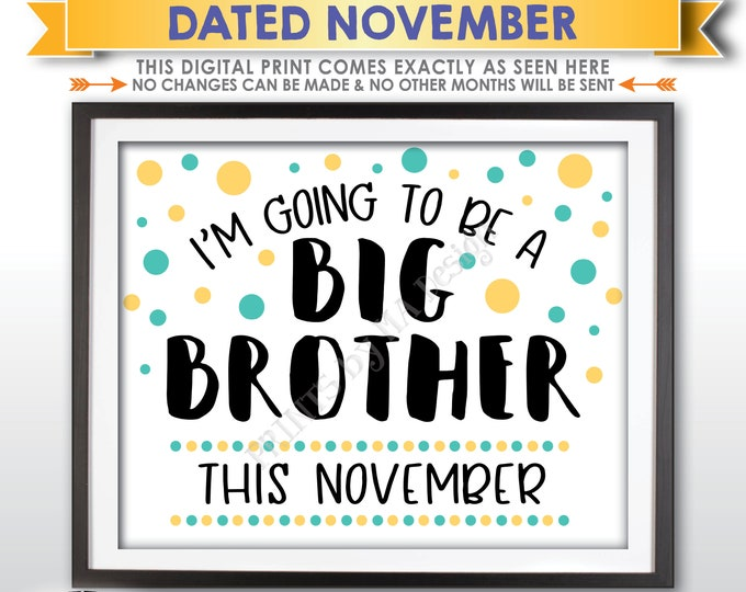 Baby Number 2 Pregnancy Announcement Sign, I'm Going to Be a Big Brother, Baby #2 is due in NOVEMBER Dated PRINTABLE Baby Reveal Sign <ID>