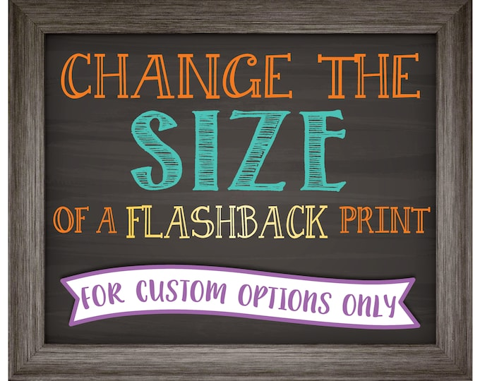Change the size of a CUSTOM FLASHBACK poster in my shop to fit your needs >>>Read the Item Details Section for full info PRIOR to purchase!