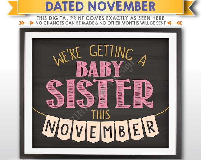 It's a Girl Gender Reveal Pregnancy Announcement, We're Getting a Baby Sister in NOVEMBER Dated Chalkboard Style PRINTABLE Baby Sign <ID>