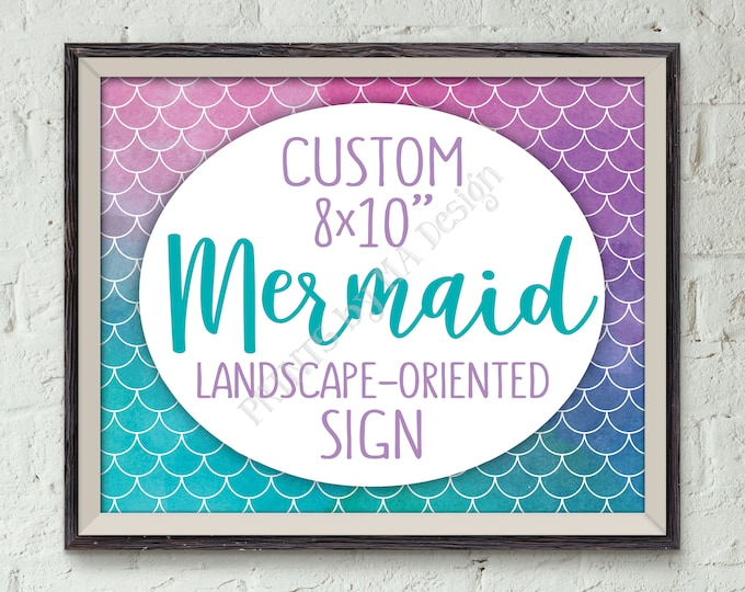 "Custom Mermaid Sign, Choose Your Text Custom Mermaid Sign, Mermaid Birthday Party, Under the Sea Theme, Landscape, PRINTABLE 8x10"" Sign"