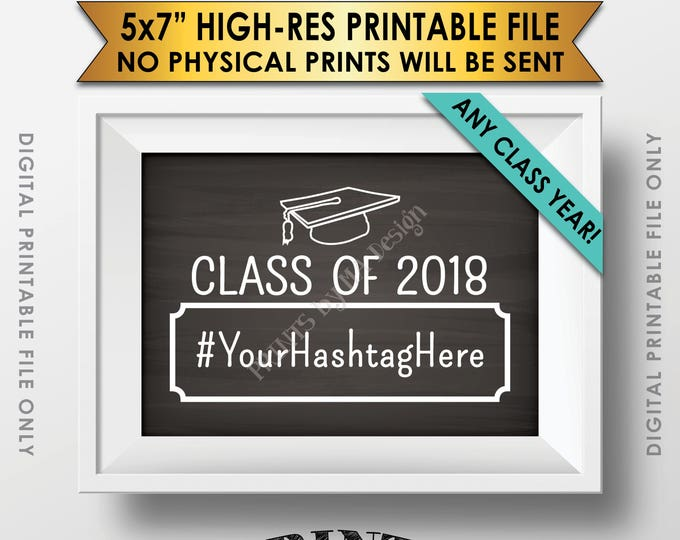 "Hashtag Sign, Graduation Hashtag, Reunion Sign, Post on Social Media, Class of Graduation Party Decor, Chalkboard Style PRINTABLE 5x7"" Sign"