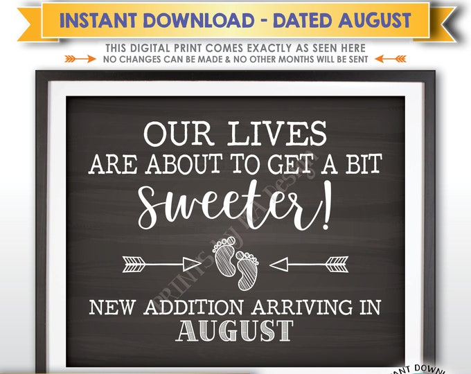 Pregnancy Announcement Sign, Our Lives are About to Get a Bit Sweeter in AUGUST Dated Chalkboard Style PRINTABLE Baby Reveal Sign <ID>