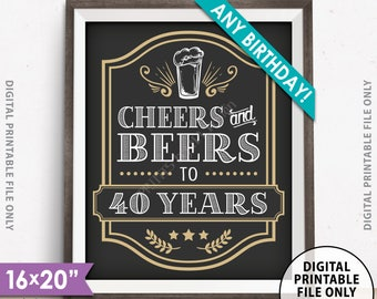 """Cheers and Beers Sign, Cheers & Beers Party Sign, Cheers to B-day Years, Any Birthday, Beer Birthday, 8x10/16x20"""" Printable Birthday Poster"""