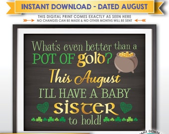 St Patrick's Day Pregnancy Announcement Gender Reveal Better than Gold is a Baby Sister, AUGUST dated Chalkboard Style PRINTABLE Sign <ID>