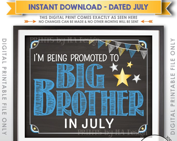 Big Brother Pregnancy Announcement, Promoted to Big Brother, Baby #2 due in JULY Dated Chalkboard Style PRINTABLE Baby Reveal Sign <ID>