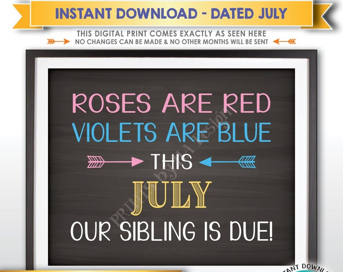 Pregnancy Announcement, Roses are Red Violets are Blue Our Sibling is due JULY dated Chalkboard Style PRINTABLE Baby Reveal Sign <ID>
