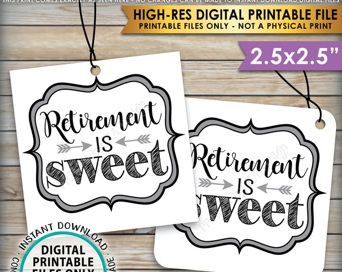 "Retirement is Sweet Tags, Retirement Party Favor Tags, Retirement Party Thank You, Sweet Treat Favor, PRINTABLE 2.5"" Tags, Instant Download"