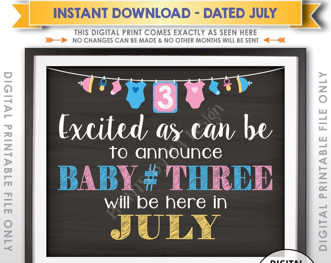 Baby Number 3 Pregnancy Announcement, Expecting Third Child, 3rd Baby Due in JULY Dated Chalkboard Style PRINTABLE Baby Reveal Sign <ID>