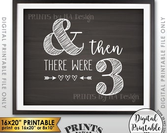 """And Then There Were Three Pregnancy Announcement Sign, There Were 3, Family of 3, PRINTABLE 8x10/16x20"""" Chalkboard Style Baby Reveal <ID>"""
