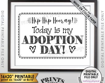 """Adoption Day Sign, Today is My Adoption Day Photo Prop, I'm Getting Adopted Sign, Black Text PRINTABLE 8x10/16x20"""" Instant Download Sign"""