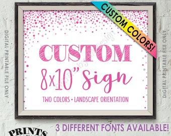 "Custom Sign, Choose Your Text, Wedding Birthday Anniversary Retirement Graduation, Custom Colors Confetti Style PRINTABLE 8x10"" Sign"