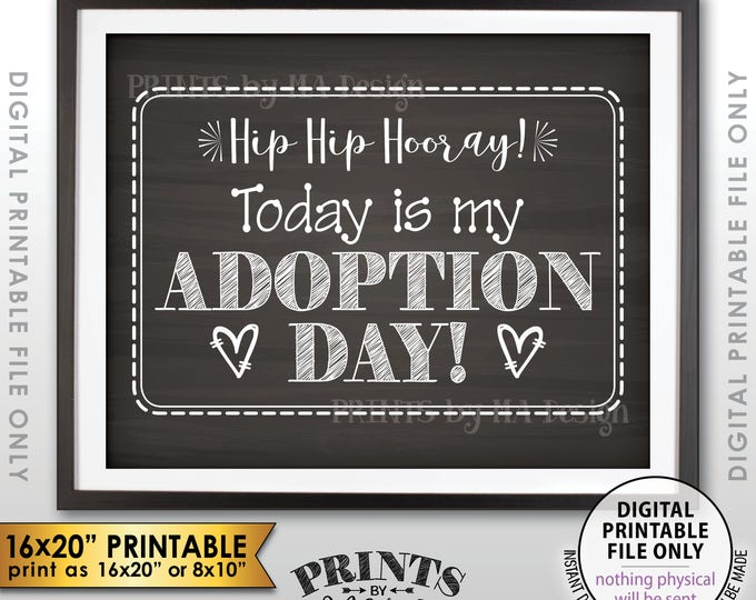 "Adoption Day Sign, Today is My Adoption Day Photo Prop, I'm Getting Adopted, Chalkboard Style PRINTABLE 8x10/16x20"" Instant Download Sign"