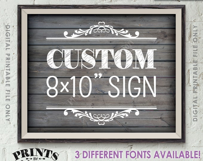 """Custom Sign, Choose Your Text, Wedding, Birthday, Anniversary, Retirement, Graduation Party, 8x10"""" Landscape Rustic Wood Style Printable"""