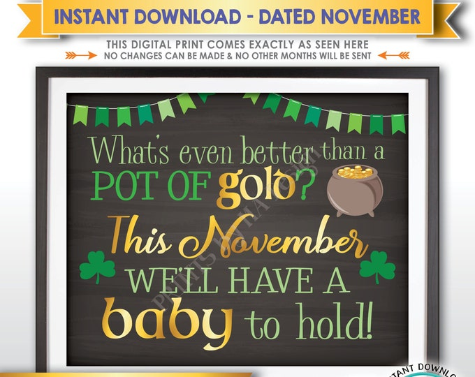 St Patrick's Day Pregnancy Announcement Sign Better than a Pot of Gold is a Baby to Hold NOVEMBER Dated Chalkboard Style PRINTABLE Sign <ID>