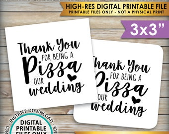 """Pizza Labels, Thank You for being a Pizza our Wedding Reception Pizza Box Labels, Pizza Tags, 3x3"""" Labels on PRINTABLE 8.5x11"""" sheet <ID>"""