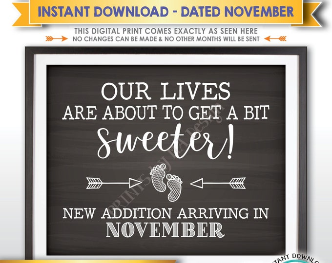 Pregnancy Announcement Sign, Our Lives are About to Get a Bit Sweeter in NOVEMBER Dated Chalkboard Style PRINTABLE Baby Reveal Sign <ID>