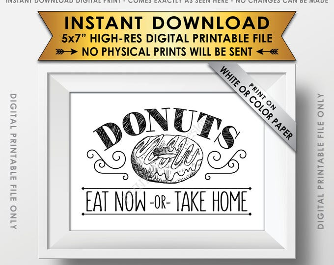 "Donut Sign, Eat Now or Take Home Donut Display, Black & White PRINTABLE 5x7"" Sign <ID>"