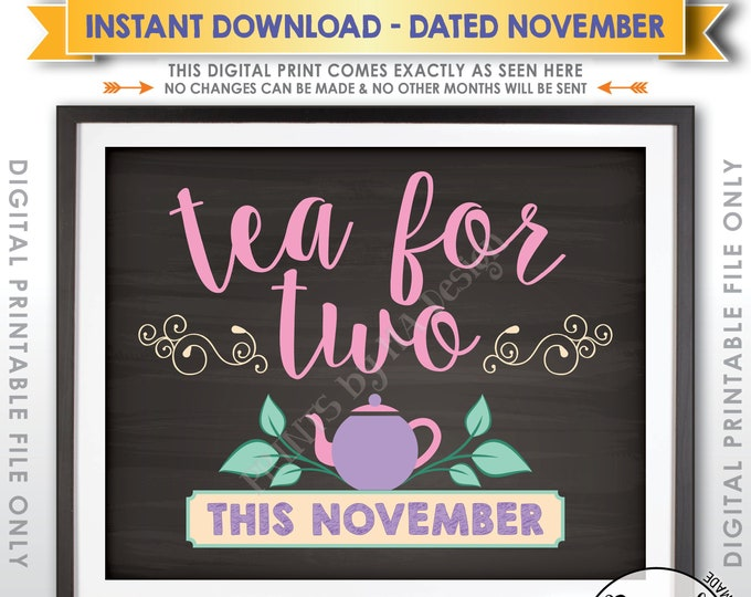 Pregnancy Announcement, Big Sister Sign, Tea for Two Expecting Baby Number 2 in NOVEMBER Dated Chalkboard Style PRINTABLE Reveal Sign <ID>