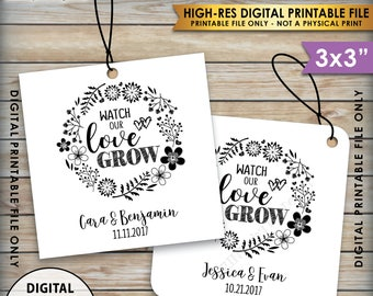 """Wedding Tags, Watch Our Love Grow Tags, Seed Tags, Succulents, Plant Seeds, Tree Saplings, Favors, Six 3x3"""" tags on 8.5x11"""" Printable Page"""