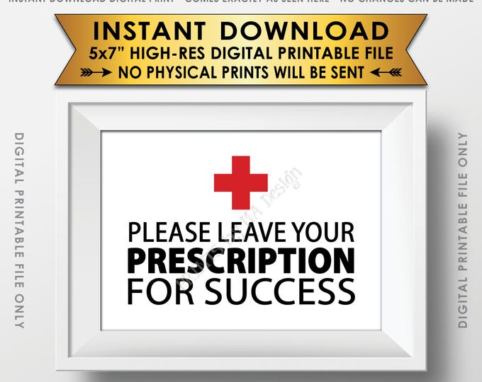 "Please Leave Your Prescription for Success Med School Grad Advice, Nurse Graduation, Nursing, Medical Grad, PRINTABLE 5x7"" Advice Sign <ID>"