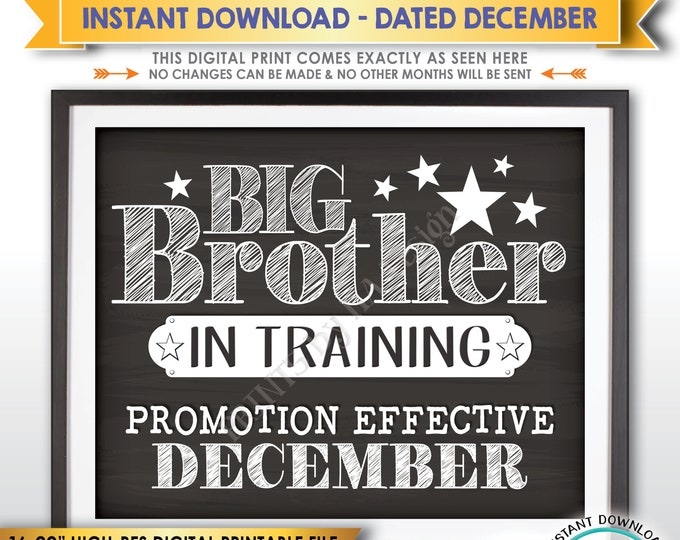 Big Brother in Trainting Pregnancy Announcement Sign, Promoted to Big Bro, Due in DECEMBER dated Chalkboard Style PRINTABLE Baby Reveal <ID>