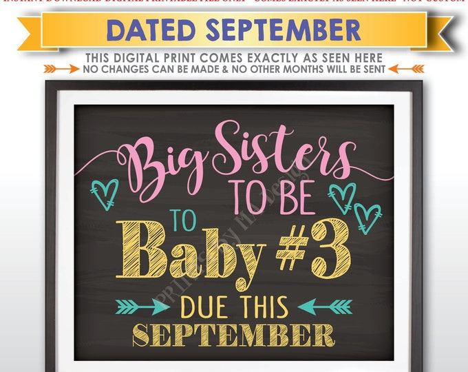 Baby #3 Pregnancy Announcement, Big Sisters to Baby Number 3, Expecting Third in SEPTEMBER Dated Chalkboard Style PRINTABLE Reveal Sign <ID>