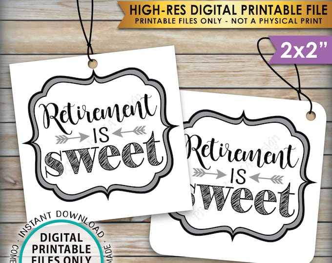 "Retirement is Sweet Tags, Retirement Party Favor Tags, Retirement Party Thank You, Sweet Treat Favor, PRINTABLE 2"" Tags, Instant Download"