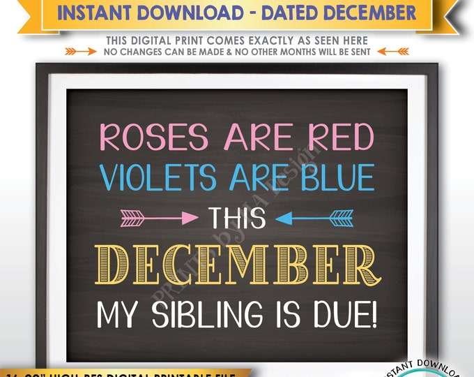 Pregnancy Announcement, Roses are Red Violets are Blue My Sibling is due DECEMBER dated Chalkboard Style PRINTABLE Baby Reveal Sign <ID>